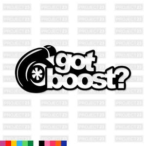 GOT BOOST Jap JDM Dub Vag Drift Turbo Funny Window/Car/Van Decal Sticker 079