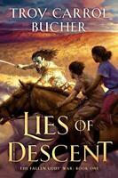 Lies of Descent: 1 (Fallen Gods' War) by Bucher, Troy Carrol Book The Fast Free