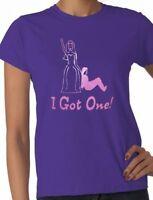 I Got One!  Hen Party Bride Wedding Bridesmaid Ladies T-Shirt Size S-XXL