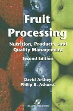 Fruit Processing : Nutrition, Products, and Quality Management by David...