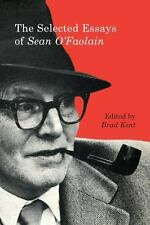 The Selected Essays of Sean O'Faolain by Brad Kent (2016, Paperback)