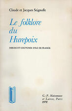 LE FOLKLORE DU HUREPOIX + Ile-de-France + Claude et Jacques SEIGNOLLE + Neuf
