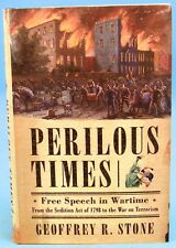 Perilous Times: Free Speech in Wartime: From the Sedition Act of 1798 to the War
