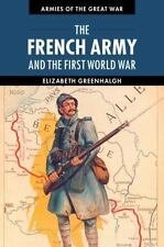 The French Army And The First World War (armies Of The Great War): By Elizabe...