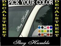 "Stay Humble Vertical Windshield Vinyl Decal sticker 4"" x 22"" Car truck SUV"