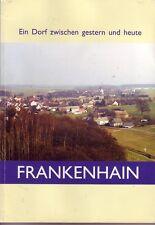 Chronik Frankenhain = Ein Dorf zwischen gestern und heute/Festschrift 800-Jahr-F