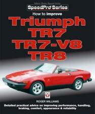 How To Improve Triumph TR7 V8 TR8 Manual New DIY Performance Car Book