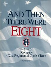 And Then There Were Eight: The Men of I Company 442nd Regimental Combat Team, Wo