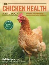 The Chicken Health Handbook, 2nd Edition: A Complete Guide to Maximizing Flock H