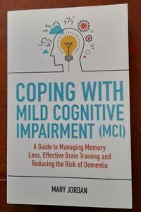 Coping with Mild Cognitive Impairment (MCI), Jordan, Mary,  Paperback