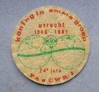 "Vintage Utrecht scout badge, 3"" diameter, PA CWR/J, Koning in Emma."