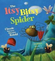 The Itsy Bitsy Spider: Classic Nursery Rhymes Retold by Rhatigan, Joe, NEW Book,