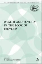 The Library of Hebrew Bible/Old Testament Studies: Wealth and Poverty in the...