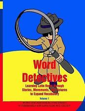 Word Detectives : Learning Latin Roots Through Stories, Movements, and Pictur...