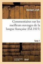 Commentaires Sur les Meilleurs Ouvrages de la Langue Francaise T01 by Croft-H...