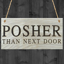 Posher Than Next Door Novelty Hanging Wooden Plaque Door Sign Funny Gift
