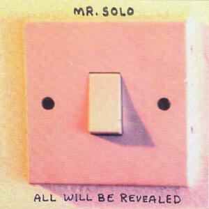 Mr. Solo - Tout Sera Revealed Neuf CD