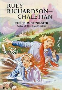 Ruey Richardson - Chaletian by Elinor M Brent-Dyer Chalet School (PB, GGB 2009)