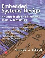 Embedded Systems Design: An Introduction to Processes, Tools and Techniques [ Be
