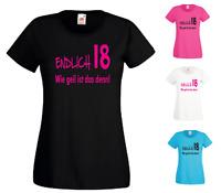 Damen T Shirt - endlich 18 - Wie geil ist das denn! Geburtstag Volljährig Party
