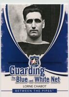 10/11 BETWEEN PIPES GUARDING THE BLUE & WHITE NET LORNE CHABOT LEAFS *44302