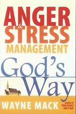 Anger and Stress Management God's Way, Mack, Dr. Wayne, Good Book