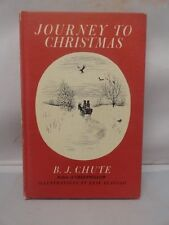 Journey to Christmas 1958 B J Chute GreenWillow Author 1st Stated Edition Book