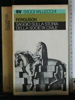 SAGGIO SULLA STORIA DELLA SOCIETA' CIVILE. Ferguson. Vallecchi.