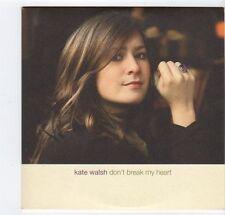 (EZ175) Kate Walsh, Don't Break My Heart - 2007 DJ CD