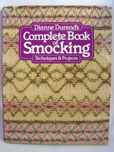 Dianne Durands Complete Book of Smocking Techniques Projects 1982 HCDJ