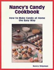 Nancy's Candy Cookbook: How to Make Candy at Home the Easy Way by Shipman, Nanc