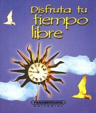 Disfruta tu tiempo libre (Canto a la Vida) (Spanish Edition)-ExLibrary
