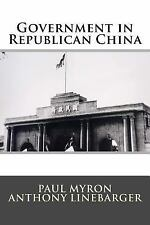 Government in Republican China by Paul Linebarger (1938, Paperback)