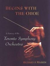 Begins with the Oboe: A History of the Toronto Symphony Orchestra