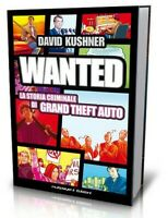 Wanted : La Storia Criminels De Grand Theft Auto ( Gta ) - David Kushner Livre
