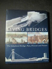 LIVING BRIDGES The Inhabited Bridge hardcover Stevens Architecture