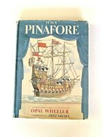 Vintage 1946 HMS Pinafore Adapted from Gilbert and Sullivan, Opal Wheeler opera