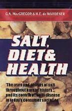Salt, Diet and Health by MacGregor, G. A., Wardener, H. E. de