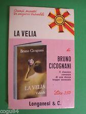 Bruno Cicognani - La Velia - 1^Ed. Longanesi & C. 1970 - Erotismo