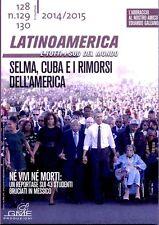 LATINOAMERICA Sud del mondo Rivista Geopolitica Gianni MINA' n. 128-129-130 2015