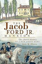 The Jacob Ford Jr. Mansion:: The Storied History of a New Jersey Home -ExLibrary