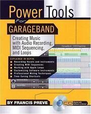 Power Tools for GarageBand: Creating Music with Audio Recording, MIDI