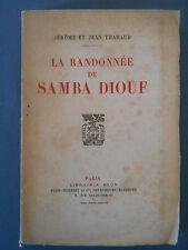 J et J Tharaud - LA RANDONNEE DE SAMBA DIOUF. 1922 . E O numérotée / lafuma .