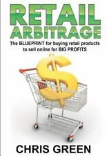 Retail Arbitrage: The Blueprint for Buying Retail Products to Resell Online by