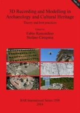 3D Modeling in Archaeology and Cultural Heritage Theory and Best Practices...
