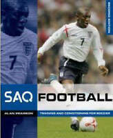SAQ Football: Speed, Agility and Quickness for Football by Alan Pearson, SAQ...
