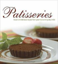 Patisseries: Sweet and delicious recipes from great Canadian pastry chefs Flavo