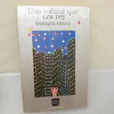 NICKEL STORE: UNO SONABA QUE ERA REY by ENRIQUE SERNA, SOFTCOVER (B30)