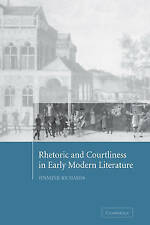Rhetoric and Courtliness in Early Modern Literature by Richards, Jennifer