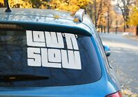 Low n Slow JDM Vinyl Decal Sticker Car Window Laptop  9 COLORS